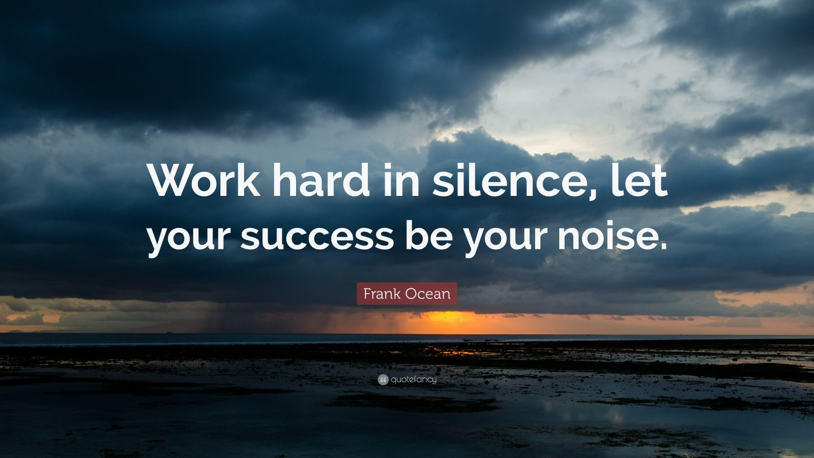 frank ocean quote work hard in silence let your success be